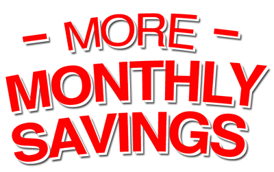 More Monthly Savings